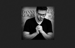 "Danny Gokey Music: ""Tell Your Heart to Beat Again"" Song"