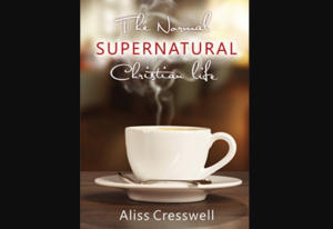 Christian Book: The Normal Supernatural Christian Life by Aliss Cresswell